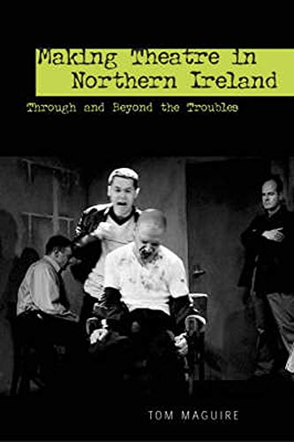 9780859897396: Making Theatre in Northern Ireland (Exeter Performance Studies)