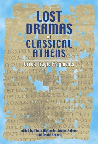 9780859897525: Lost Dramas of Classical Athens: Greek Tragic Fragments