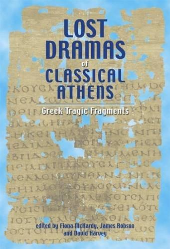 9780859897525: Lost Dramas of Classical Athens: Greek Tragic Fragments