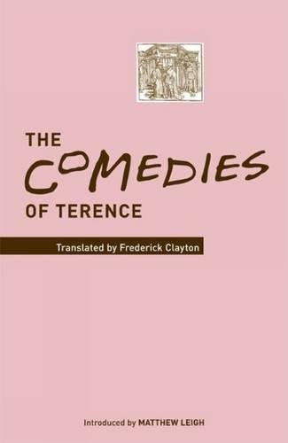 The Comedies. Translated by Fr.W. Clayton. Introduced by M. Leigh.: TERENCE, (TERENTIUS),