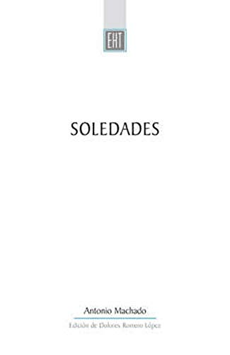 Soledades (Exeter Hispanic Texts) (Exeter Hispanic Texts): Antonio Machado,Dolores Romero