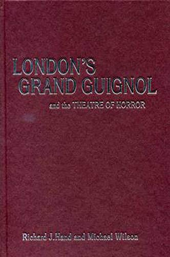 9780859897891: London's Grand Guignol and the Theatre of Horror