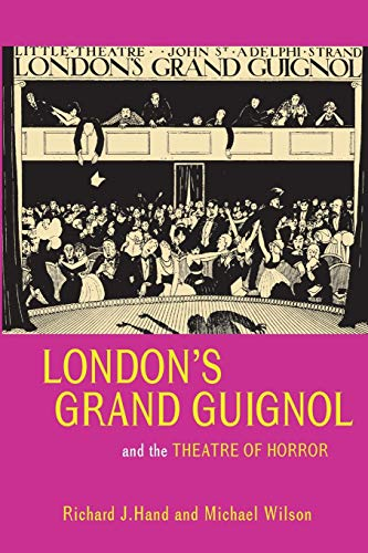 9780859897921: London's Grand Guignol and the Theatre of Horror
