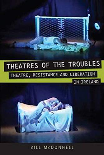 9780859897938: Theatres of the Troubles: Theatre, Resistance, and Liberation in Ireland