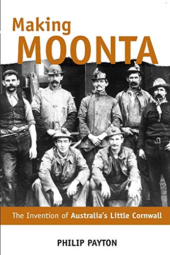9780859897969: Making Moonta: The Invention of Australia's Little Cornwall