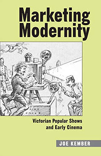 9780859898010: Marketing Modernity: Victorian Popular Shows and Early Cinema (Exeter Studies in Film History)