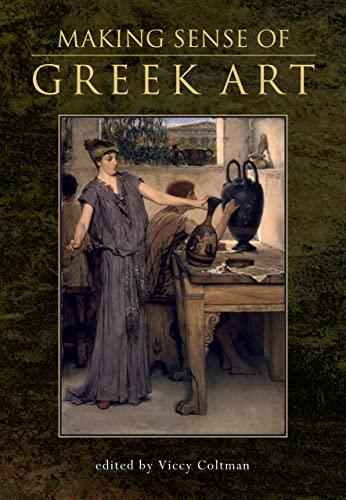 9780859898300: Making Sense of Greek Art
