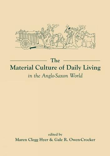 9780859898430: The Material Culture of Daily Living in the Anglo-Saxon World (Exeter Studies in Medieval Europe LUP)