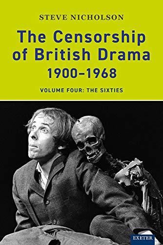 9780859898461: The Censorship of British Drama 1900-1968 Volume 4: Volume Four: The Sixties (Exeter Performance Studies)