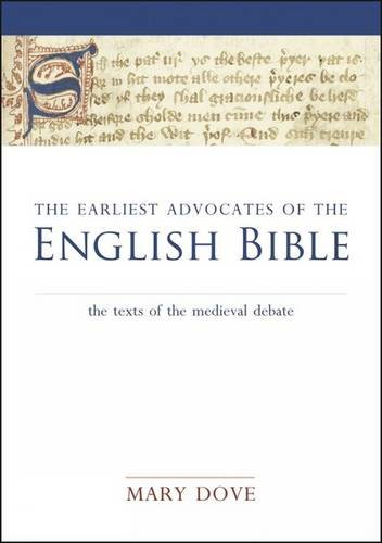 Earliest Advocates of the English Bible: The Texts of the Medieval Debate (Exeter Medieval Texts ...