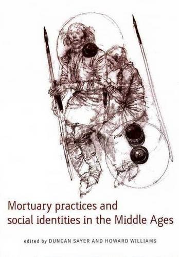 9780859898799: Mortuary Practices and Social Identities in the Middle Ages: Essays in Buriel Archaeology in Honour of Heinrich Harke