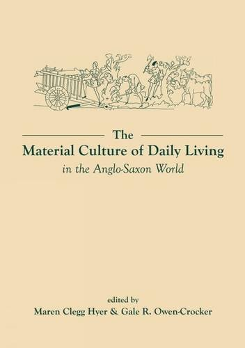 9780859898805: The Material Culture of Daily Living in the Anglo-Saxon World (Exeter Studies in Medieval Europe LUP)