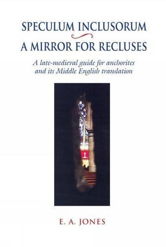 9780859898850: Speculum Inclusorum/A Mirror for Recluses: A Late-Medieval Guide for Anchorites and its Middle English Translation (Exeter Medieval Texts and Studies LUP)