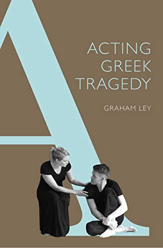 9780859898935: Acting Greek Tragedy (Cultural Legacies)