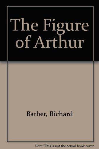 9780859910279: The Figure of Arthur