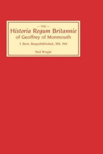 9780859912112: Historia Regum Britannie of Geoffrey of Monmouth I: Bern, Burgerbibliothek, MS 568