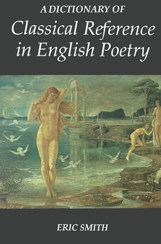 9780859912181: A Dictionary of Classical Reference in English Poetry (0)