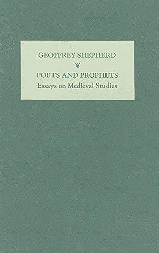 Poets and prophets : essays in medieval studies.: Shepherd, Geoffrey.