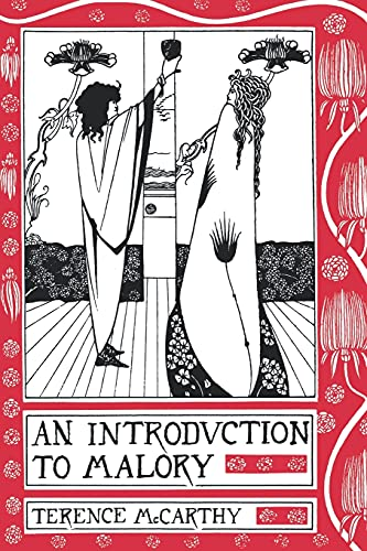 Introduction to Malory: Reading the Morte Darthur: McCarthy, Terence