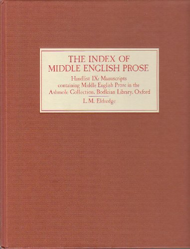 9780859913409: The Index of Middle English Prose Handlist IX: Manuscripts in the Ashmole Collection, Bodleian Library, Oxford