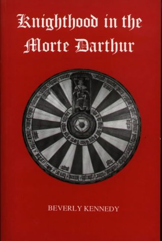 9780859913553: Knighthood in the Morte Darthur (Arthurian Studies, 11)