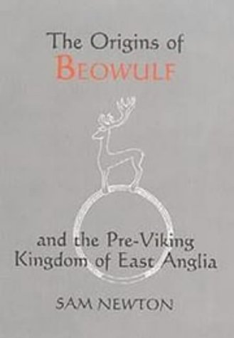 9780859913614: The Origins of Beowulf: and the Pre-Viking Kingdom of East Anglia