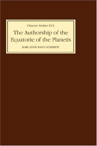 The Authorship of The Equatorie of the: Schmidt, Kari Anne