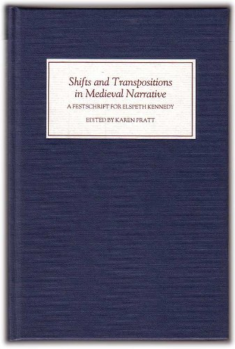 9780859914215: Shifts and Transpositions in Medieval Narrative: A Festschrift for Dr Elspeth Kennedy