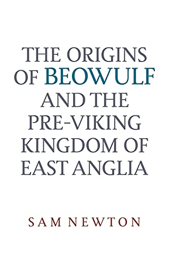 9780859914727: The Origins of Beowulf: and the Pre-Viking Kingdom of East Anglia