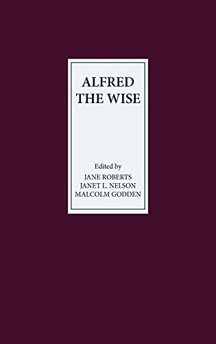 9780859915151: Alfred the Wise: Studies in Honour of Janet Bately on the occasion of her 65th birthday
