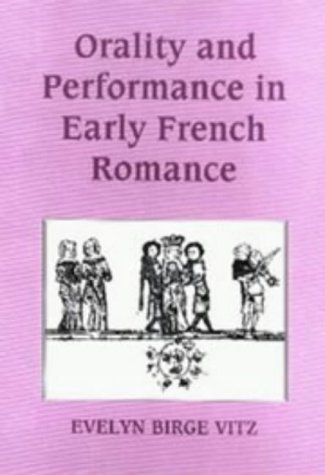 9780859915380: Orality and Performance in Early French Romance