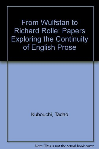 From Wulfstan to Richard Rolle : Papers Exploring the Continuity of English Prose