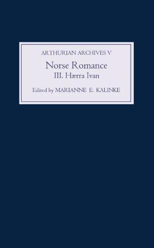 9780859915601: 3: Norse Romance III: Hærra Ivan (Arthurian Archives)