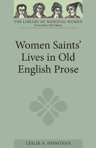 Women Saints Lives in Old English Prose: Leslie A. Donovan