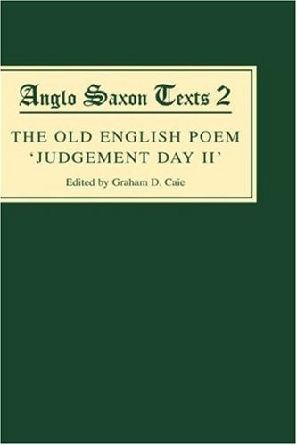 9780859915700: The Old English Poem Judgement Day II: A critical edition with editions of Bede's De die iudiciiand the Hatton 113 Homily Be domes Dæge: A Critical ... 113