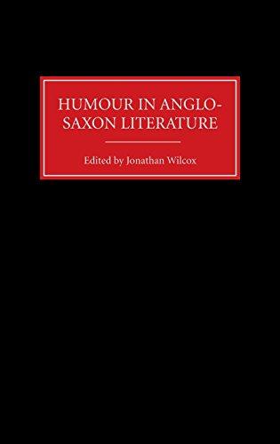 Humour in Anglo-Sazon Literature: Jonathan Wilcox, Editor
