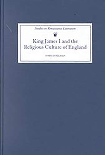 9780859915939: King James I and the Religious Culture of England (Studies in Renaissance Literature)