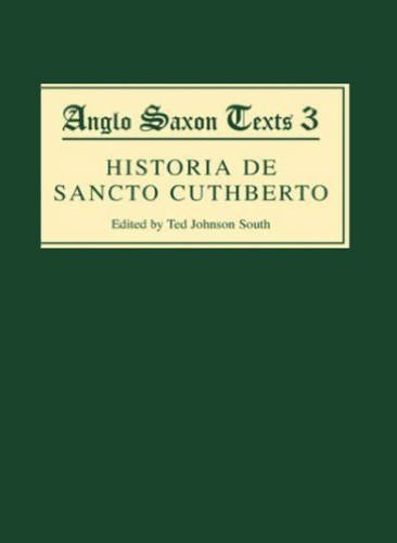 9780859916271: Historia de Sancto Cuthberto: A History of Saint Cuthbert and a Record of his Patrimony (Anglo-Saxon Texts)