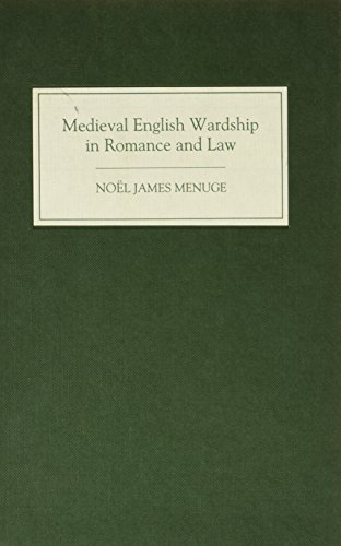MEDIEVAL ENGLISH WARDSHIP IN ROMANCE AND LAW