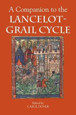 9780859917834: A Companion to the Lancelot-Grail Cycle (Arthurian Studies)