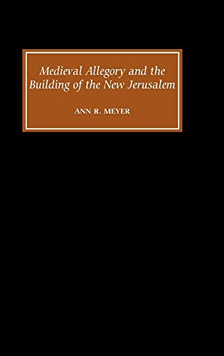 9780859917964: Medieval Allegory and the Building of the New Jerusalem
