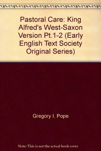 9780859918237: King Alfred's West-Saxon Version of Gregory's Pastoral Care I-II (Early English Text Society Original Series) (Pt.1-2)