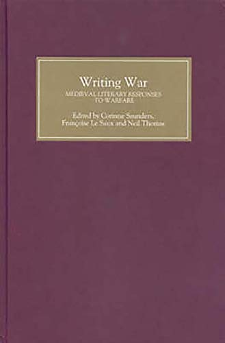 9780859918435: Writing War: Medieval Literary Responses to Warfare