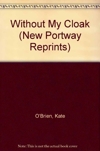 9780859970365: Without My Cloak (New Portway Reprints)