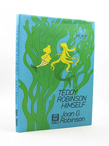 9780859971850: Teddy Robinson Himself (New Portway Junior Reprints)