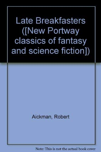9780859973533: Late Breakfasters ([New Portway classics of fantasy and science fiction])