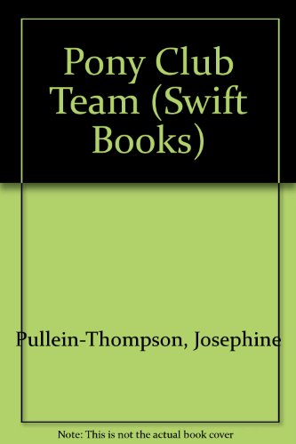 9780859976886: Pony Club Team (Swift Books)