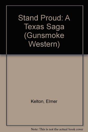 9780859978392: Stand Proud: A Texas Saga (Gunsmoke Western)