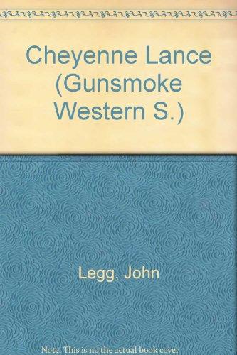 9780859978552: Cheyenne Lance (Gunsmoke Western)