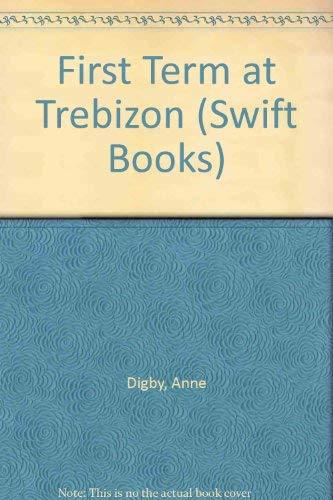 9780859978774: First Term at Trebizon (Swift Books)